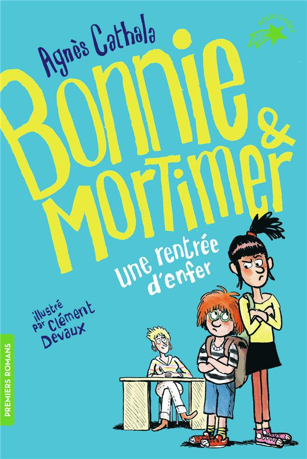 BONNIE ET MORTIMER T.1  -  UNE RENTREE D'ENFER CATHALA AGNES GALLIMARD