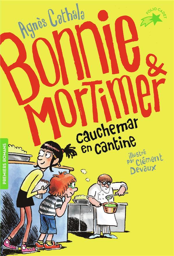 BONNIE ET MORTIMER T.2  -  CAUCHEMAR EN CANTINE CATHALA, AGNES GALLIMARD