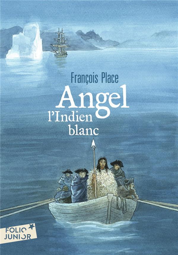 ANGEL, L'INDIEN BLANC PLACE FRANCOIS GALLIMARD