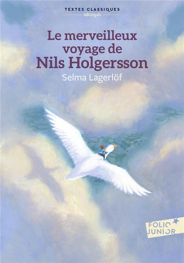 LE MERVEILLEUX VOYAGE DE NILS HOLGERSSON A TRAVERS LA SUEDE LAGERLOF SELMA GALLIMARD