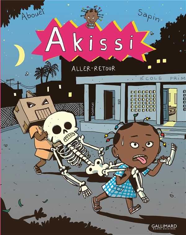 AKISSI, 9 : AKISSI - ALLER-RETOUR ABOUET/SAPIN GALLIMARD