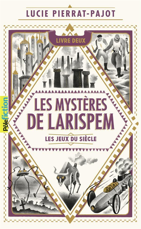 LES MYSTERES DE LARISPEM, II : LES JEUX DU SIECLE PIERRAT-PAJOT/MARY GALLIMARD