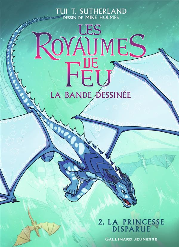BANDE DESSINEE : LES ROYAUMES DE FEU, 2 - LA PRINCESSE DISPARUE SUTHERLAND/HOLMES GALLIMARD