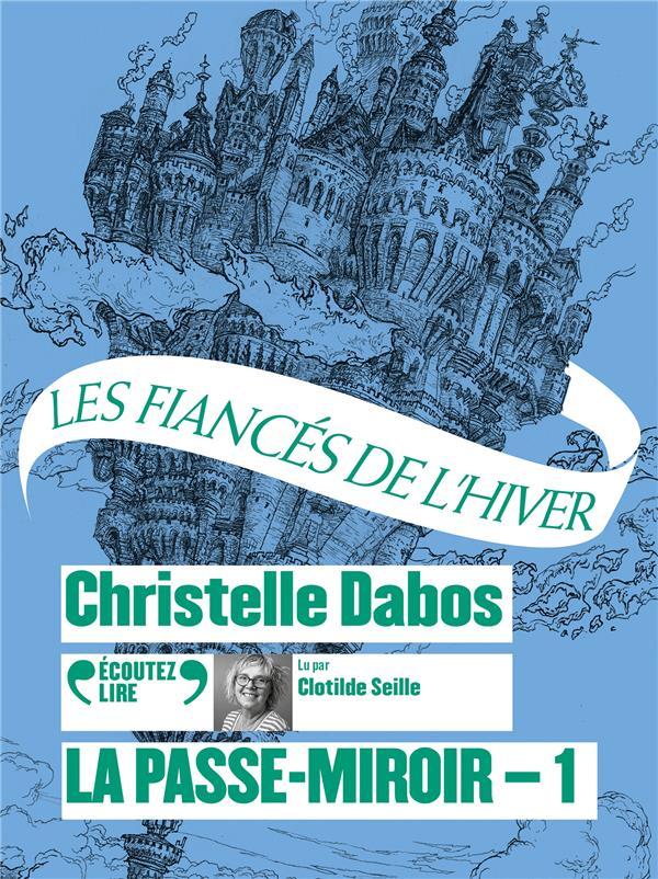 LA PASSE-MIROIR ,1 - LES FIANCES DE L'HIVER