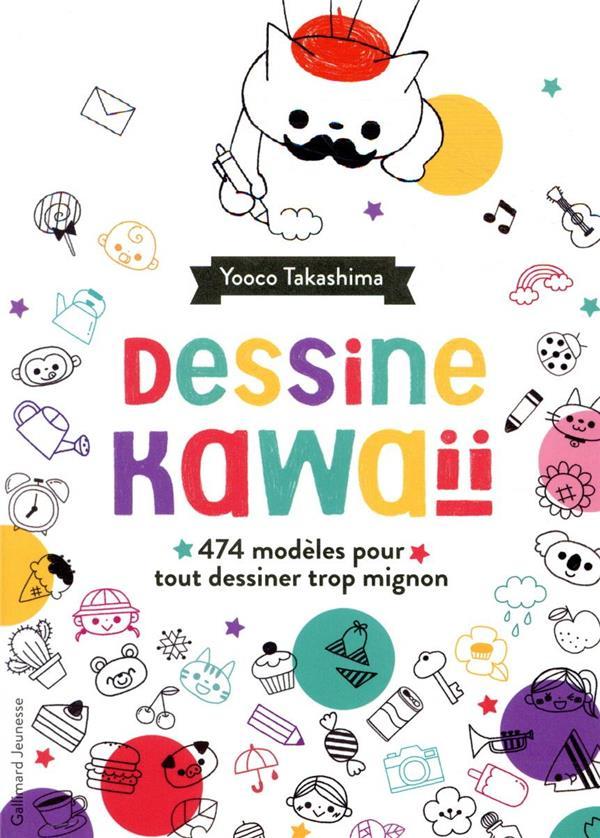 DESSINE KAWAII  -  474 EXERCICES AMUSANTS POUR TOUT DESSINER TROP MIGNON !