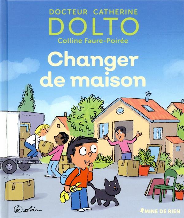 CHANGER DE MAISON DOLTO/FAURE-POIREE GALLIMARD