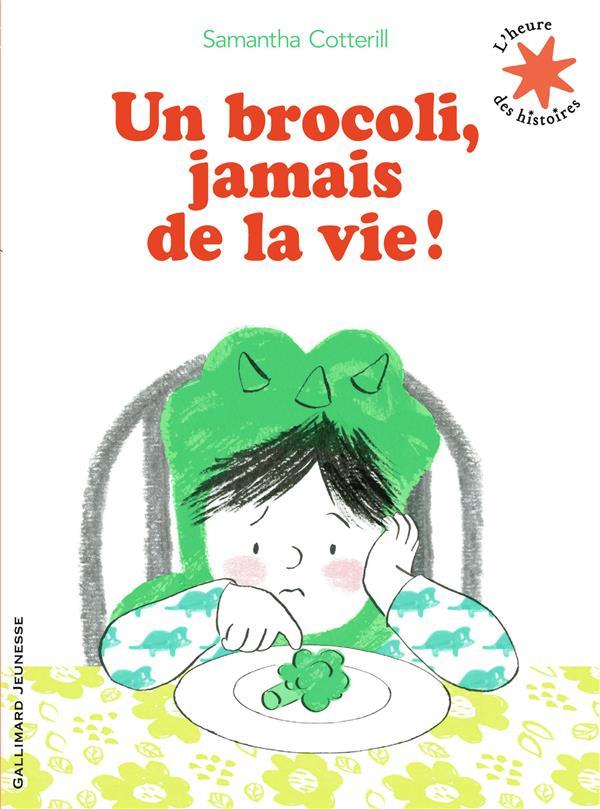 UN BROCOLI, JAMAIS DE LA VIE ! COTTERILL SAMANTHA GALLIMARD