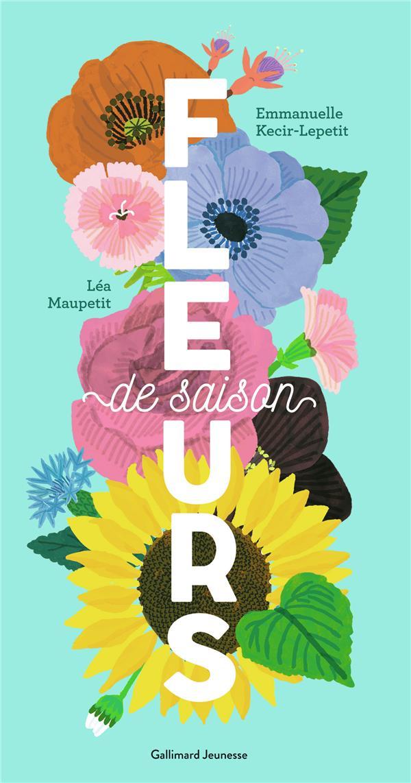 FLEURS DE SAISON KECIR-LEPETIT E. GALLIMARD