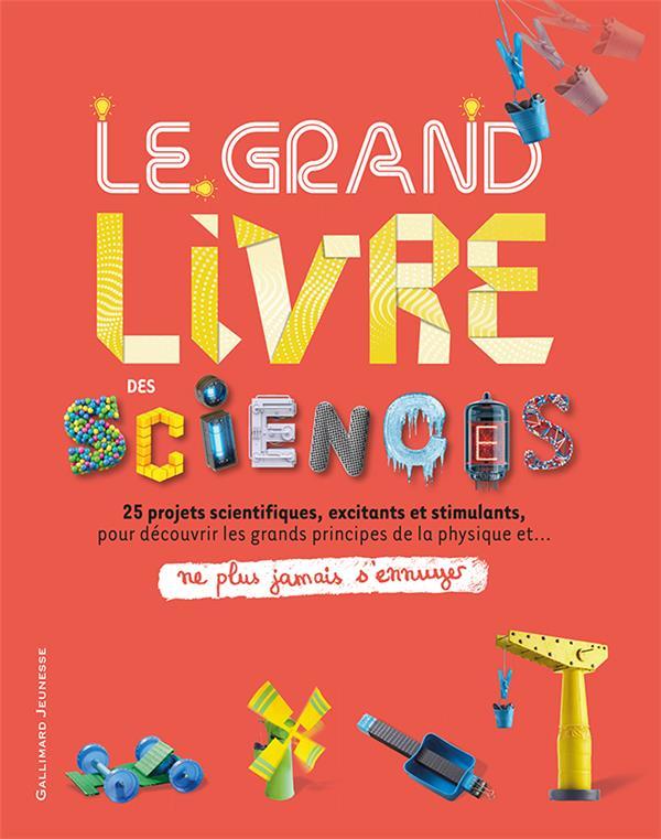 NE PLUS JAMAIS S'ENNUYER  -  LE GRAND LIVRE DES SCIENCES