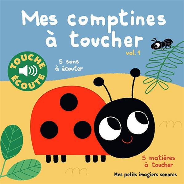 MES COMPTINES A TOUCHER, 1 - 5 MATIERES A TOUCHER, 5 SONS A ECOUTER