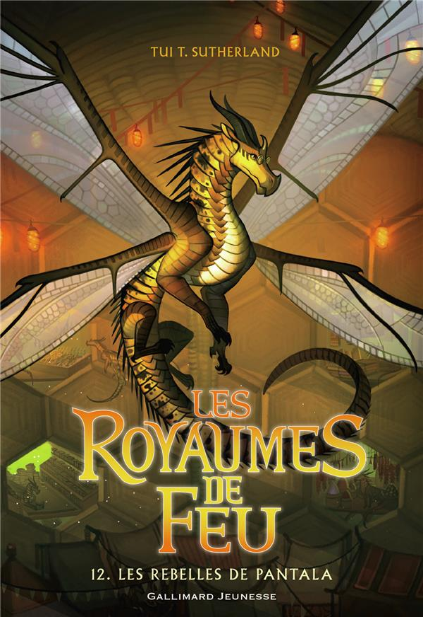 LES ROYAUMES DE FEU T.12  -  LES REBELLES DE PANTALA SUTHERLAND TUI T. GALLIMARD
