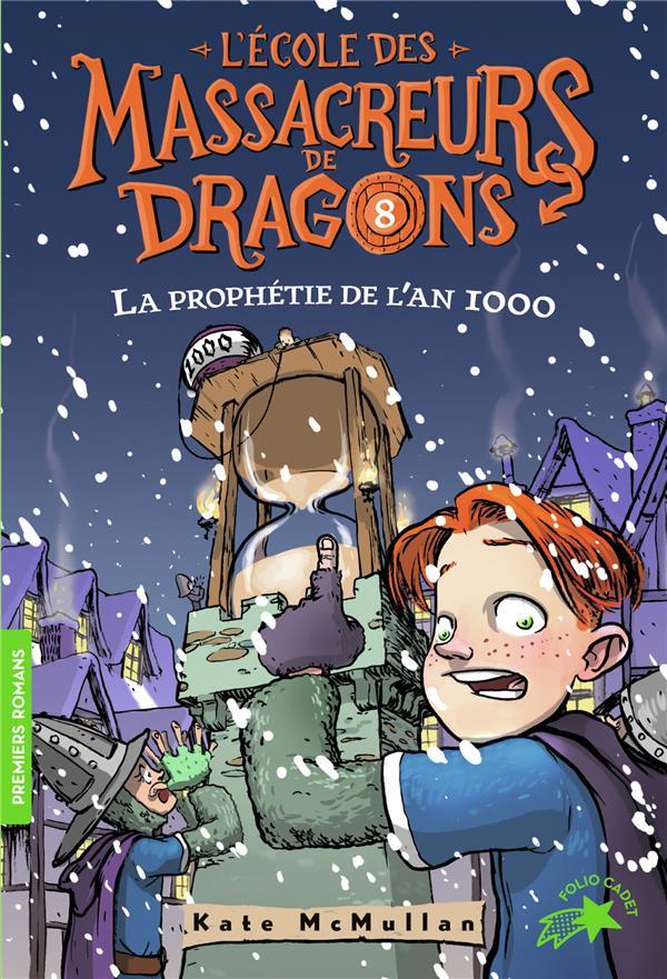 L'ECOLE DES MASSACREURS DE DRAGONS T.8  -  LA PROPHETIE DE L'AN 1000