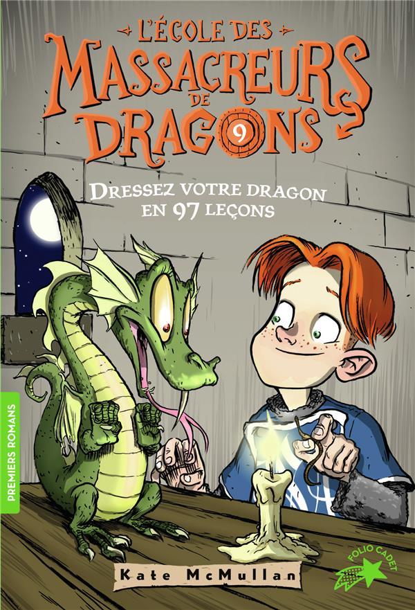 L'ECOLE DES MASSACREURS DE DRAGONS T.9  -  DRESSEZ VOTRE DRAGON EN 97 LECONS