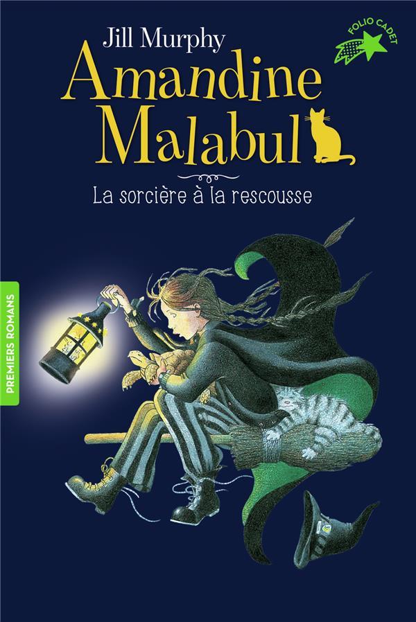AMANDINE MALABUL, LA SORCIERE A LA RESCOUSSE MURPHY JILL GALLIMARD