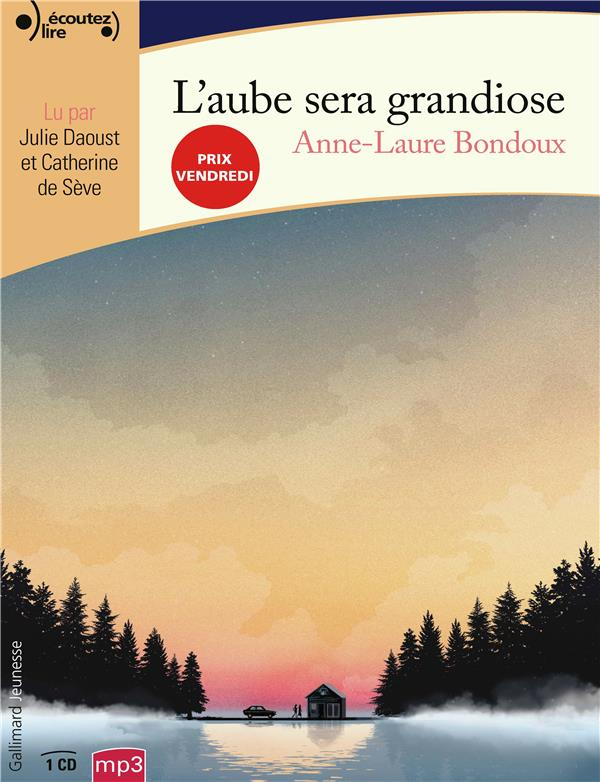 L'AUBE SERA GRANDIOSE BONDOUX ANNE-LAURE GALLIMARD