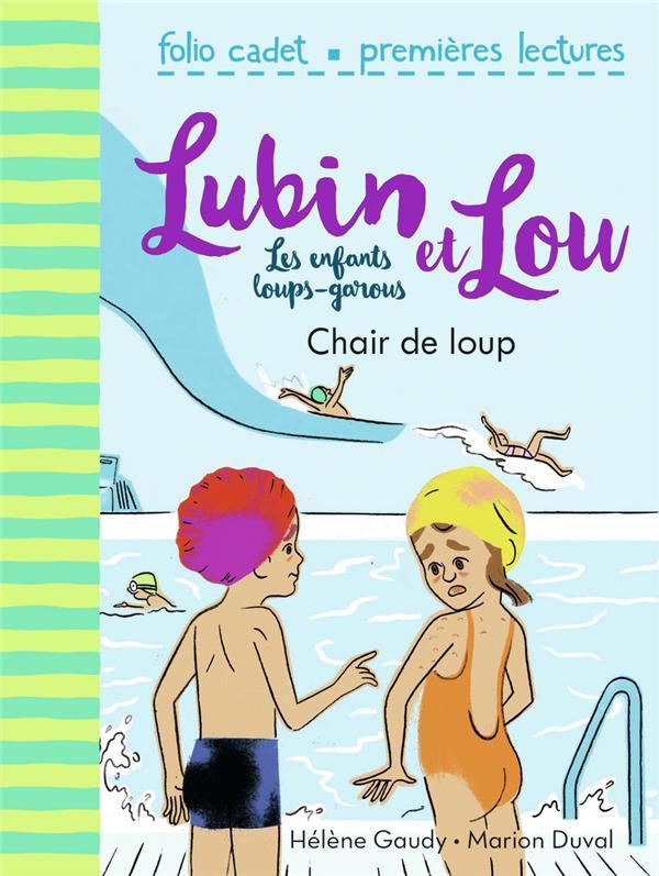 LUBIN ET LOU  -  LES ENFANTS LOUPS-GAROUS T.9  -  CHAIR DE LOUP GAUDY/DUVAL GALLIMARD