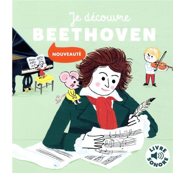 JE DECOUVRE BEETHOVEN
