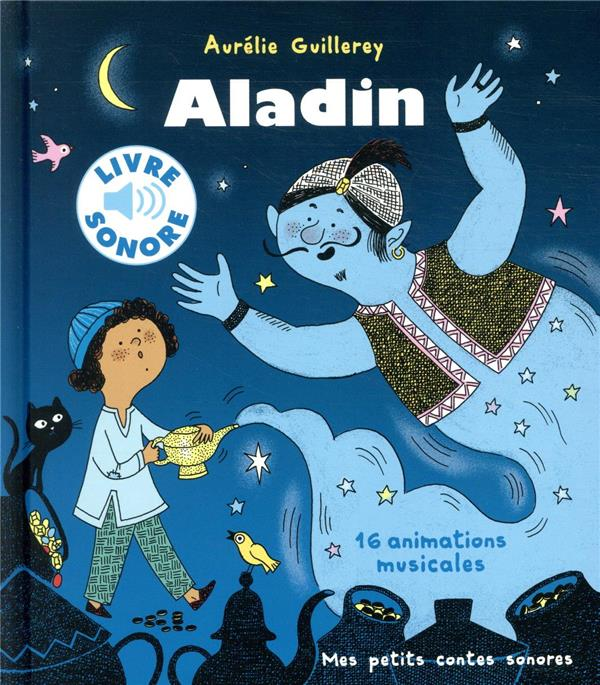 ALADIN  -  16 ANIMATIONS MUSICALES GUILLEREY AURELIE GALLIMARD
