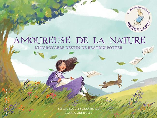 AMOUREUSE DE LA NATURE  -  L'INCROYABLE DESTIN DE BEATRIX POTTER ELOVITZ MARSHALL L. GALLIMARD