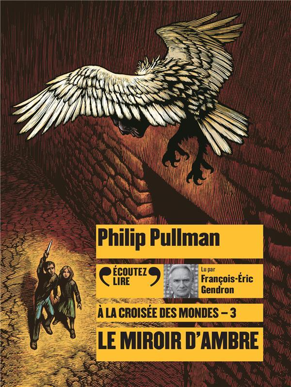 A LA CROISEE DES MONDES, III : PULLMAN PHILIP GALLIMARD