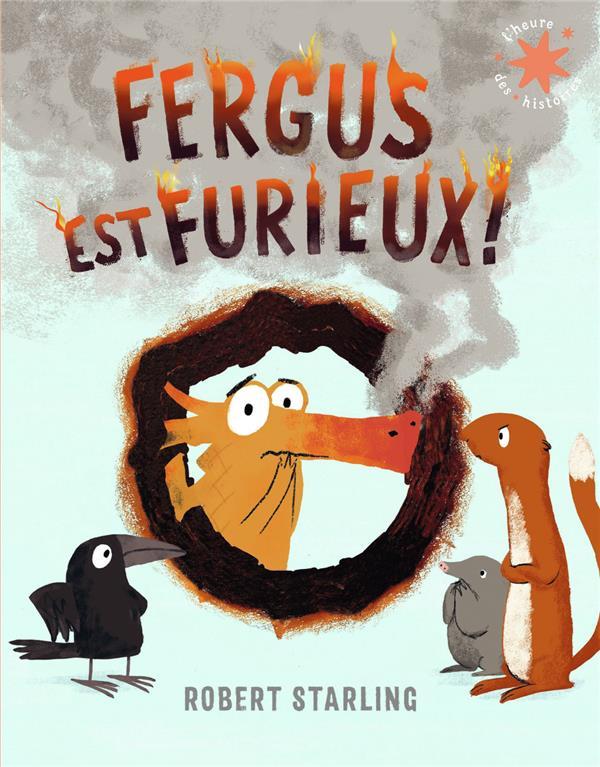FERGUS EST FURIEUX ! STARLING, ROBERT GALLIMARD
