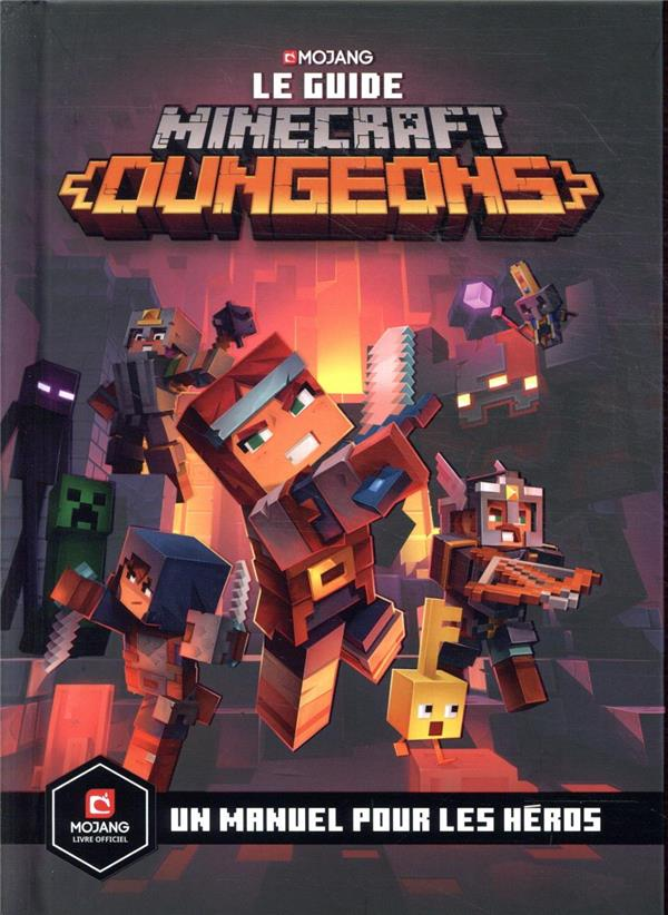 MINECRAFT, LE GUIDE OFFICIEL DUNGEONS  -  UN MANUEL POUR LES HEROS COLLECTIF GALLIMARD