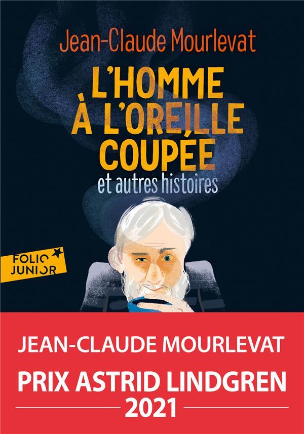 L'HOMME A L'OREILLE COUPEE ET AUTRES HISTOIRES