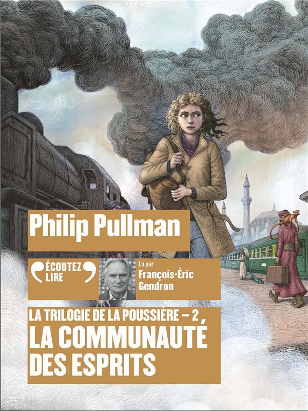 LA TRILOGIE DE LA POUSSIERE T.2     LA COMMUNAUTE DES ESPRITS