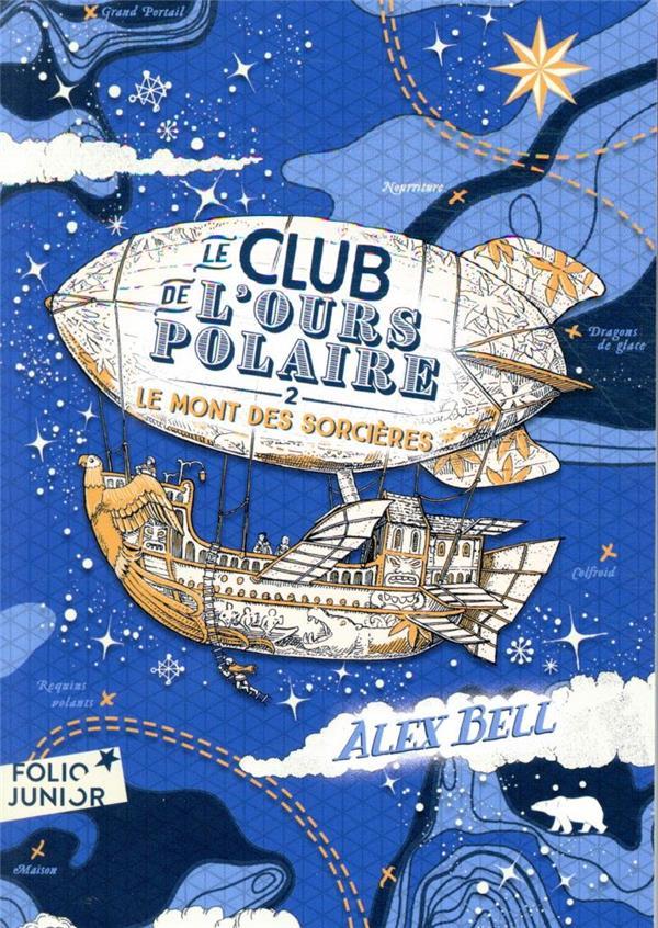 LE CLUB DE L'OURS POLAIRE T.2  -  LE MONT DES SORCIERES BELL, ALEX GALLIMARD