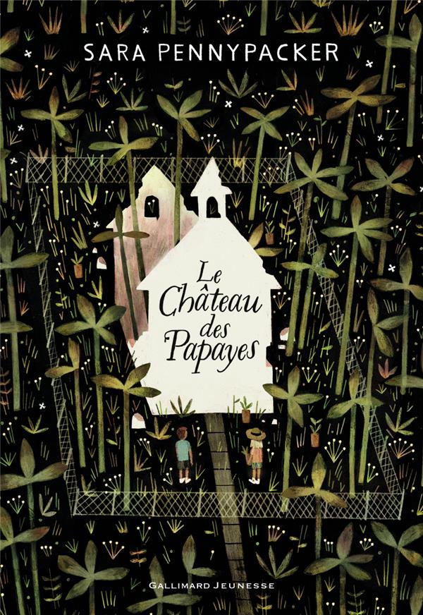 LE CHATEAU DES PAPAYES PENNYPACKER SARA GALLIMARD
