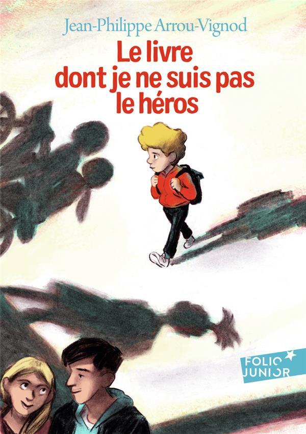 LE LIVRE DONT JE NE SUIS PAS LE HEROS ARROU-VIGNOD/CHAPRON GALLIMARD
