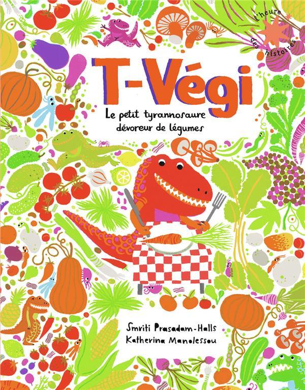 T-VEGI - LE PETIT TYRANNOSAURE PRASADAM-HALLS S. GALLIMARD