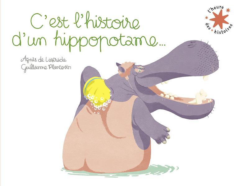 C'EST L'HISTOIRE D'UN HIPPOPOTAME... DE LESTRADE GALLIMARD