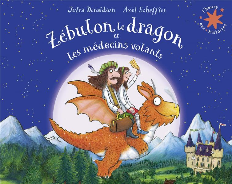 ZEBULON LE DRAGON ET LES MEDECINS VOLANTS DONALDSON, JULIA GALLIMARD