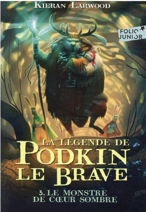 LA LEGENDE DE PODKIN LE BRAVE T.3  -  LE MONSTRE DE COEUR SOMBRE