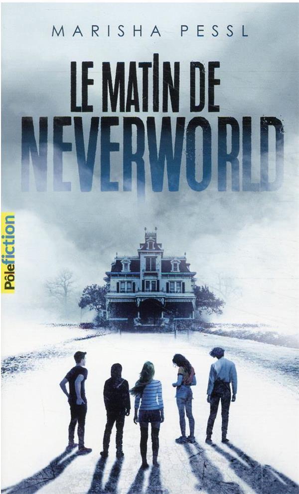 LE MATIN DE NEVERWORLD PESSL, MARISHA GALLIMARD