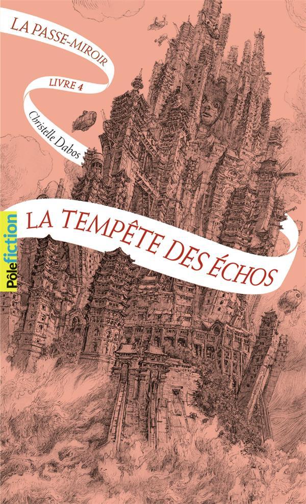 LA PASSE-MIROIR, 4 - LA TEMPETE DES ECHOS DABOS CHRISTELLE GALLIMARD