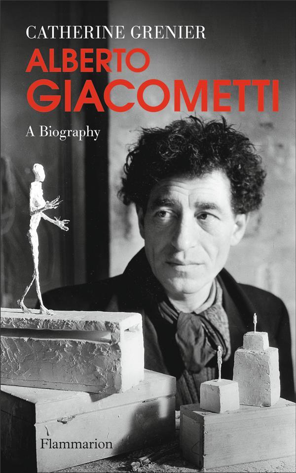 ALBERTO GIACOMETTI: A BIOGRAPHY (ANG)  FLAMMARION