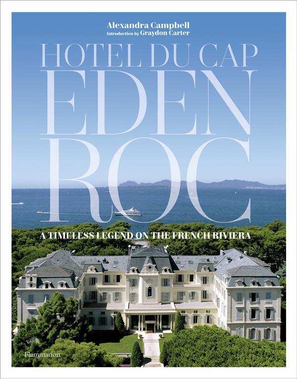 HOTEL DU CAP-EDEN-ROC - A TIME CAMPBELL/CARTER FLAMMARION