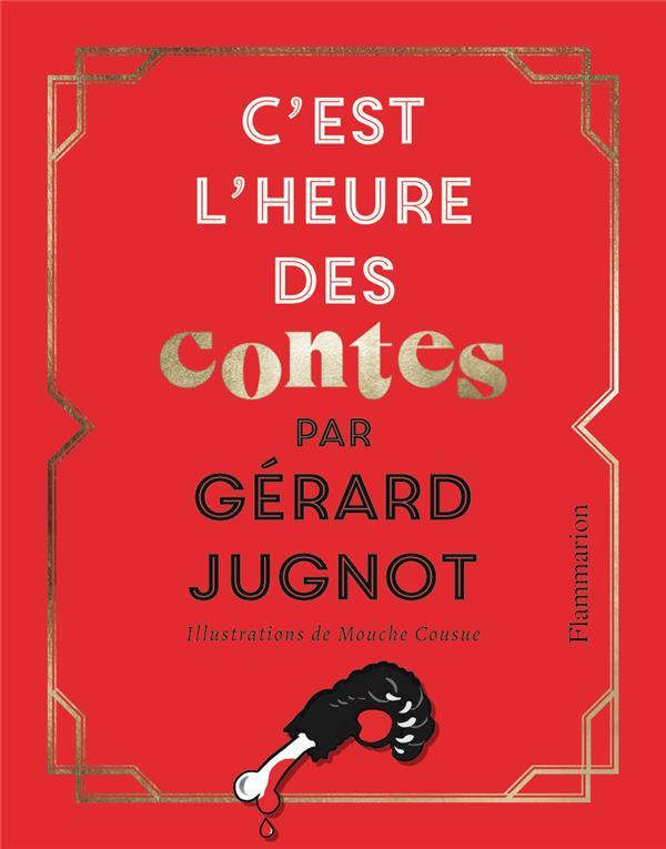 C'EST L'HEURE DES CONTES JUGNOT, GERARD  FLAMMARION