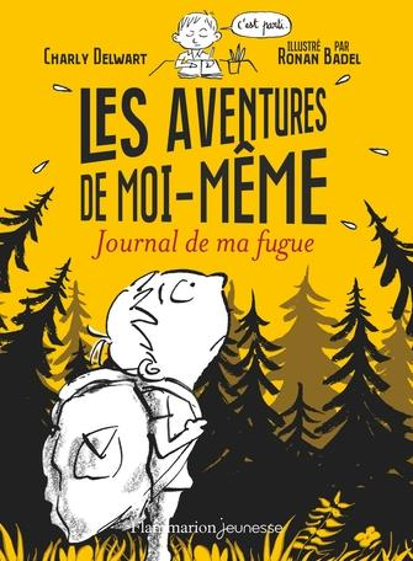 LES AVENTURES DE MOI-MEME  -  JOURNAL DE MA FUGUE DELWART/BADEL FLAMMARION