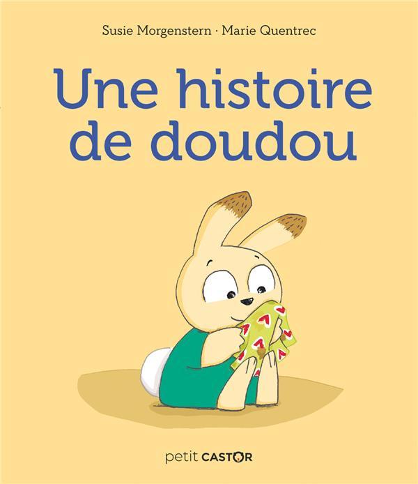 SUSIE MORGENSTERN - UNE HISTOIRE DE DOUDOU