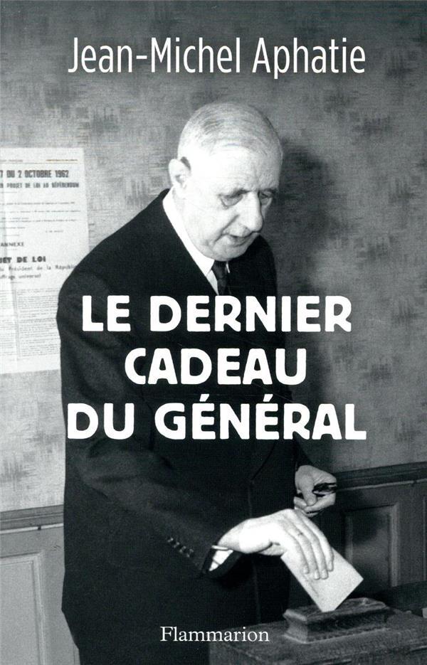 LE DERNIER CADEAU DU GENERAL APHATIE JEAN-MICHEL FLAMMARION