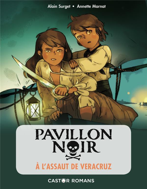 PAVILLON NOIR T.5  -  A L'ASSAUT DE VERACRUZ ALAIN SURGET / ANNET FLAMMARION