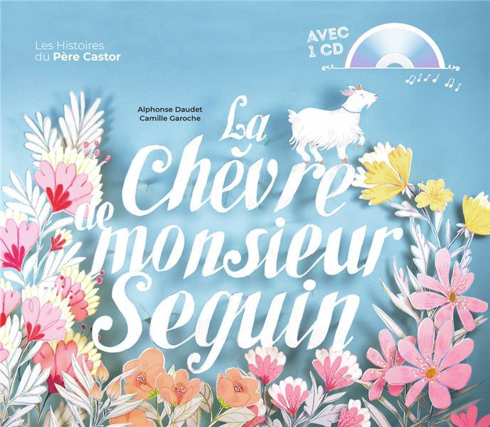 LA CHEVRE DE MONSIEUR SEGUIN DAUDET, ALPHONSE  FLAMMARION