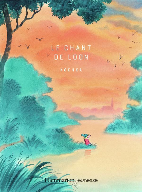 LE CHANT DE LOON KOCHKA  FLAMMARION