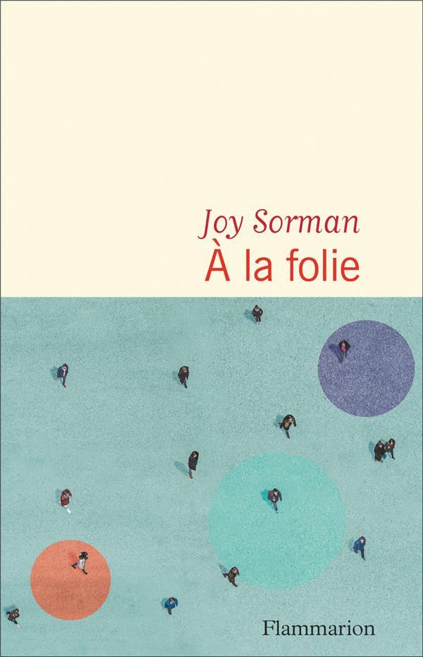 A LA FOLIE SORMAN, JOY FLAMMARION