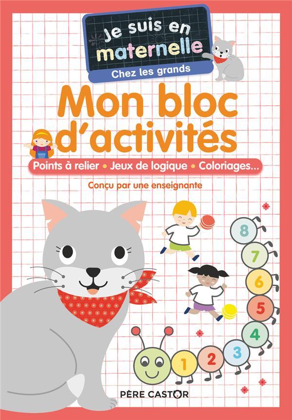 JE SUIS EN MATERNELLE  -  MON BLOC D'ACTIVITES : POINTS A RELIER, JEUX DE LOGIQUE, COLORIAGES... CHEF D-HOTEL FLAMMARION