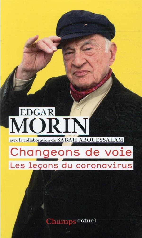 CHANGEONS DE VOIE EDGAR MORIN FLAMMARION