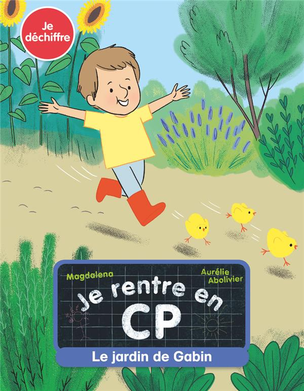 JE RENTRE EN CP T.11  -  LE JARDIN DE GABIN MAGDALENA / AURELIE FLAMMARION
